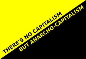 no_capitalism_but_anarcho_capitalism